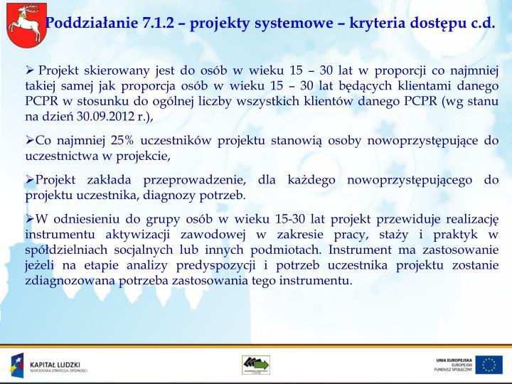 Poddziałanie 7.1.2 – projekty systemowe – kryteria dostępu c.d.