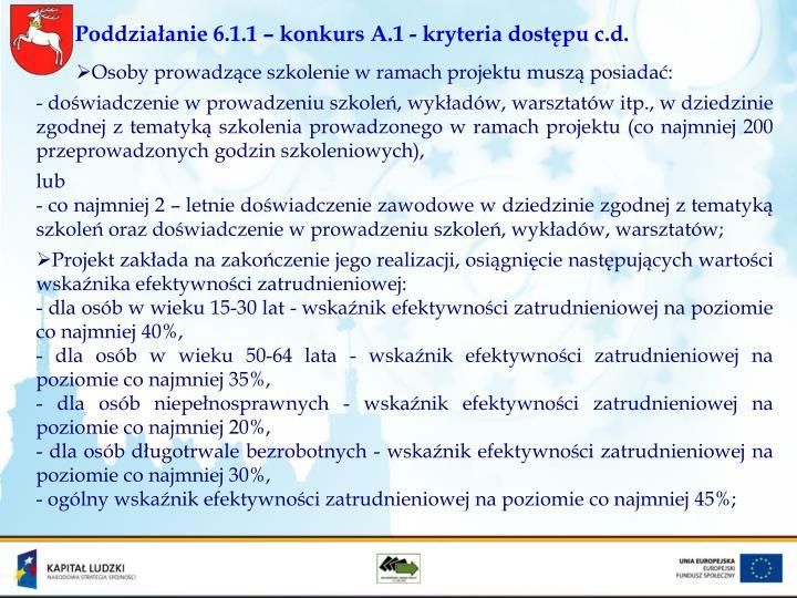 Poddziałanie 6.1.1 – konkurs A.1 - kryteria dostępu c.d.