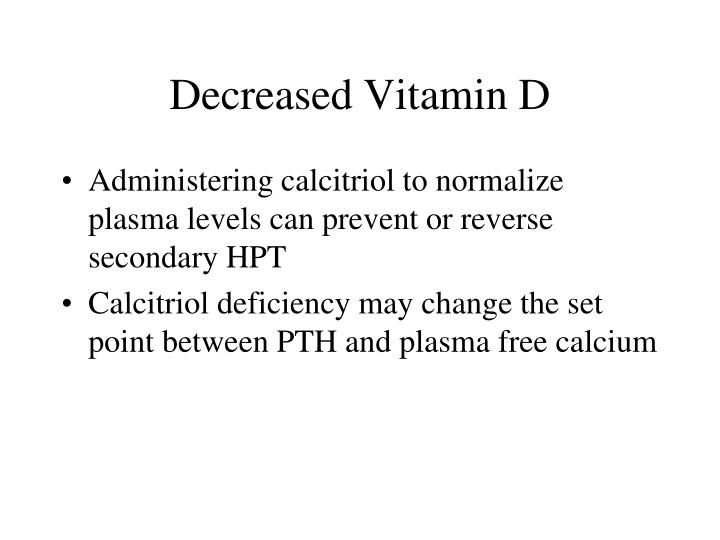 Decreased Vitamin D