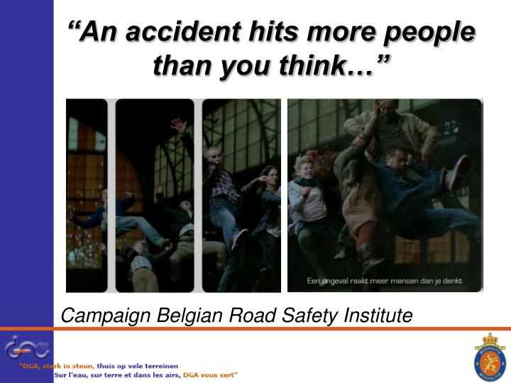 """""""An accident hits more people than you think…"""""""