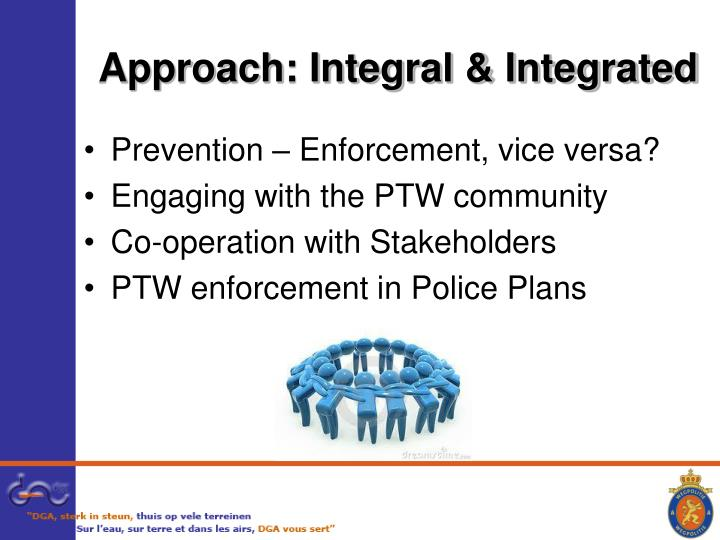 Approach: Integral & Integrated