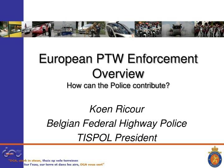 European PTW Enforcement Overview