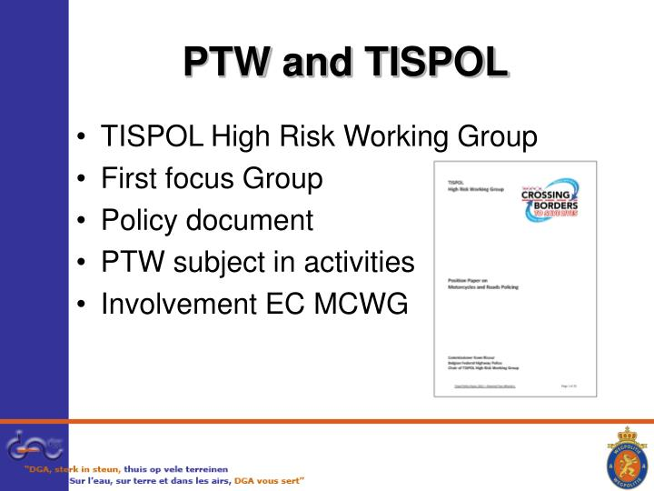 PTW and TISPOL