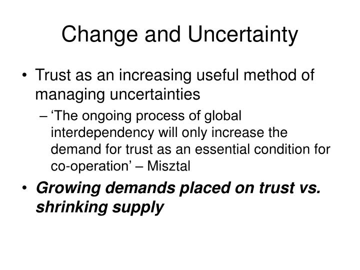 Change and Uncertainty