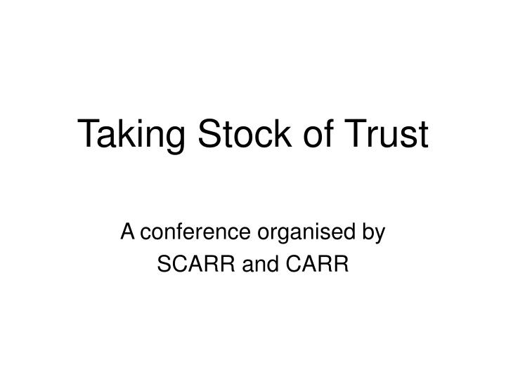 Taking Stock of Trust