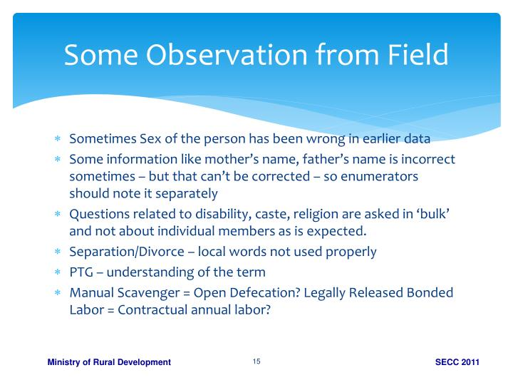 Some Observation from Field