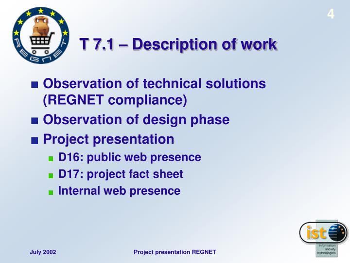 T 7.1 – Description of work