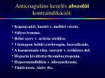 anticoagul ns kezel s abszol t kontraindik ci i