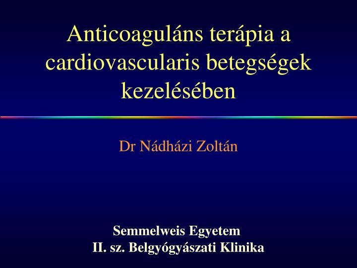 Anticoaguláns terápia a cardiovascularis betegségek kezelésében