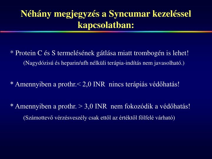 Néhány megjegyzés a Syncumar kezeléssel kapcsolatban: