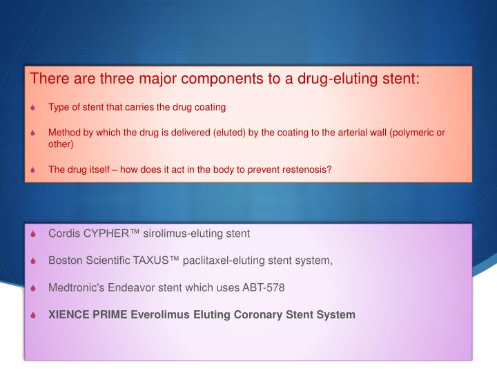There are three major components to a drug-eluting stent: