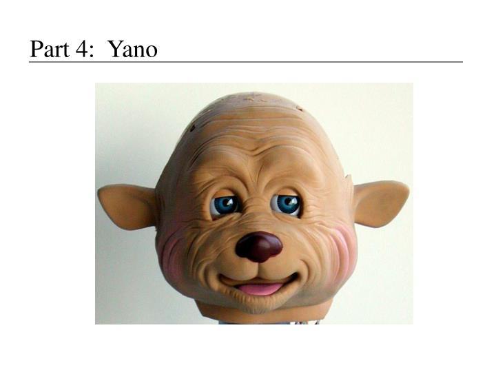 Part 4:  Yano