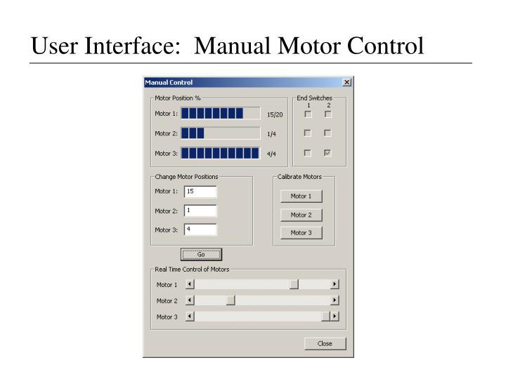 User Interface:  Manual Motor Control
