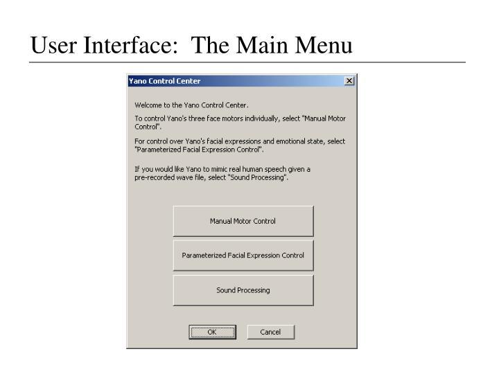 User Interface:  The Main Menu