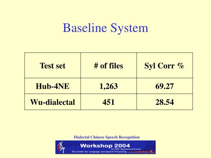 Baseline System