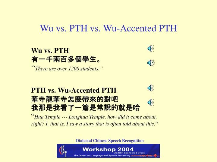 Wu vs. PTH vs. Wu-Accented PTH