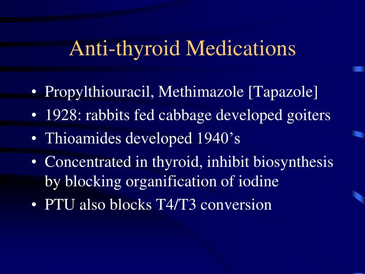 Anti-thyroid Medications