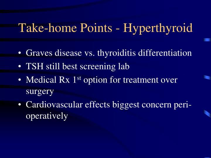 Take-home Points - Hyperthyroid