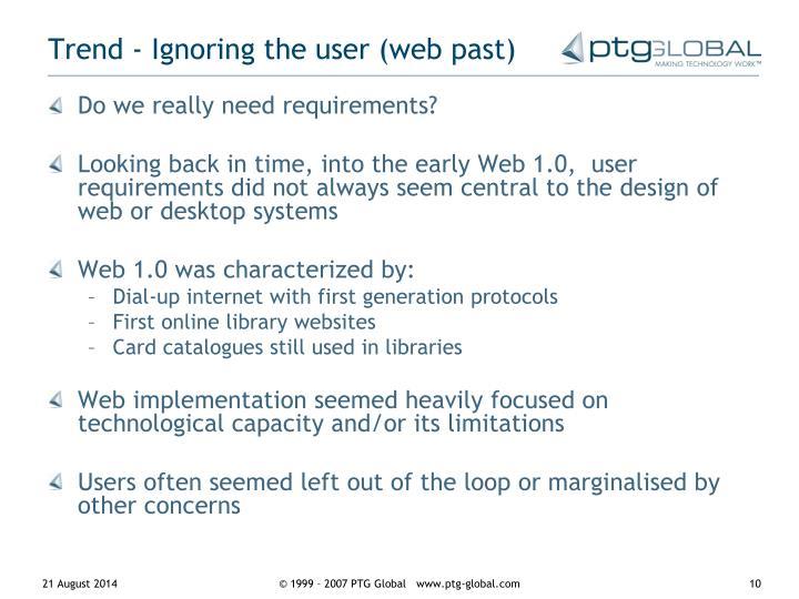 Trend - Ignoring the user (web past)