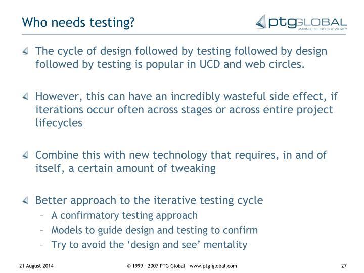 Who needs testing?