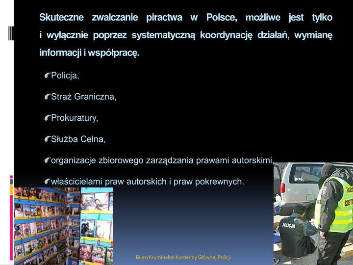 Skuteczne zwalczanie piractwa w Polsce, możliwe jest tylko
