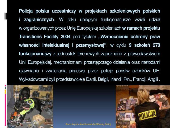 Policja polska uczestniczy w projektach szkoleniowych polskich