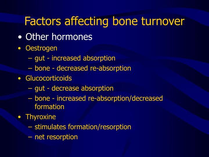 Factors affecting bone turnover