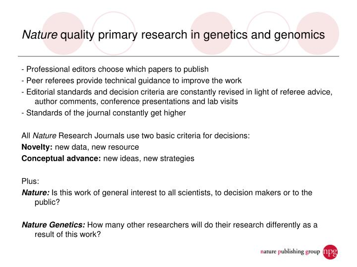 Nature quality primary research in genetics and genomics