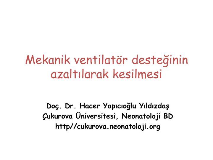 Mekanik ventilatör desteğinin azaltılarak kesilmesi