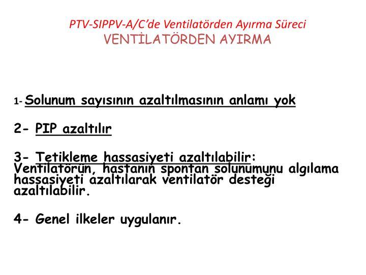 PTV-SIPPV-A/C'de Ventilatörden Ayırma Süreci