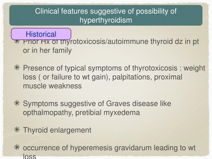 Clinical features suggestive of possibility of hyperthyroidism
