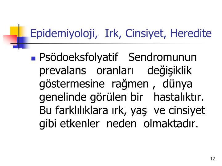 Epidemiyoloji,  Irk, Cinsiyet, Heredite