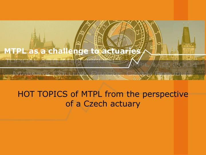 MTPL as a challenge to actuaries