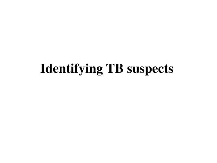 Identifying TB suspects