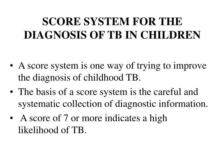 SCORE SYSTEM FOR THE DIAGNOSIS OF TB IN CHILDREN