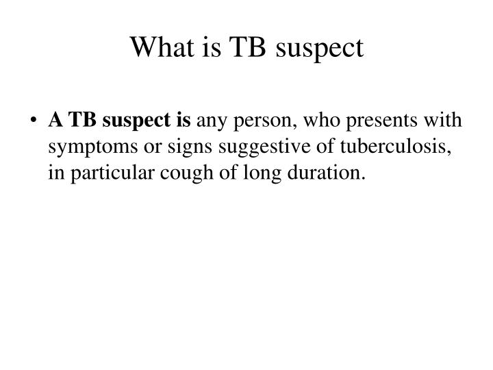 What is TB suspect