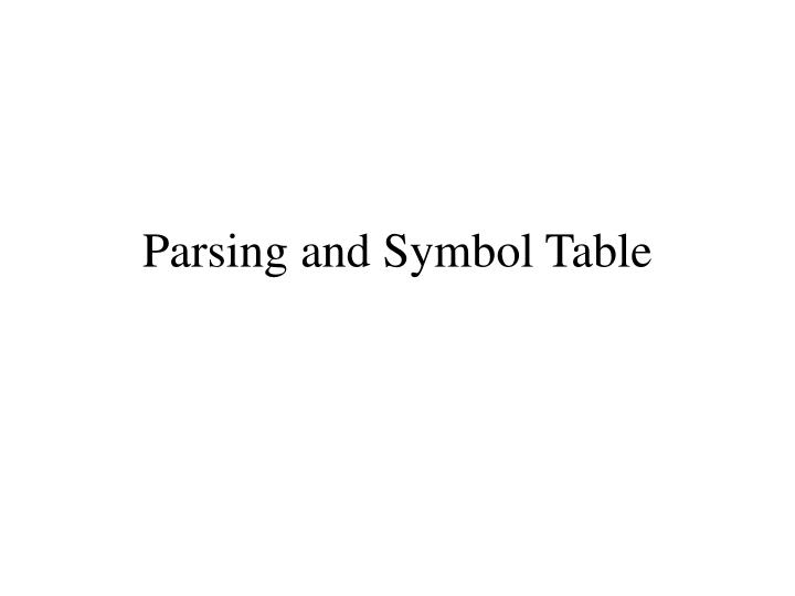 parsing and symbol table