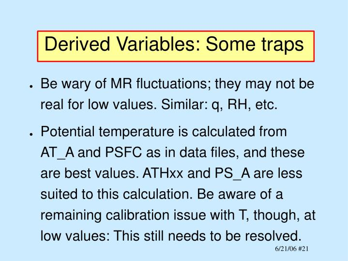Derived Variables: Some traps