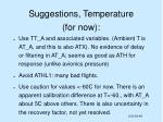 suggestions temperature for now
