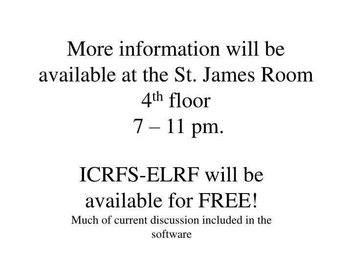 more information will be available at the st james room 4 th floor 7 11 pm