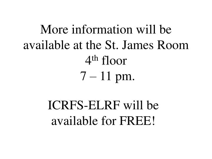 More information will be available at the St. James Room 4