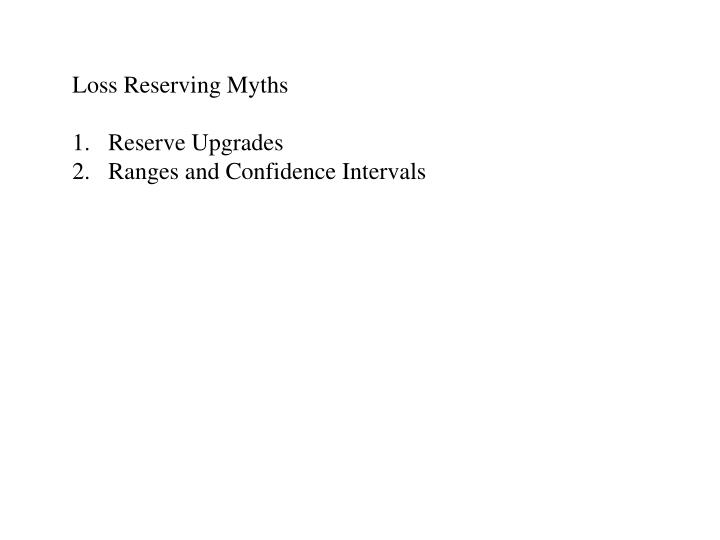 Loss Reserving Myths