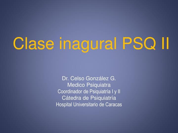 Clase inagural PSQ II