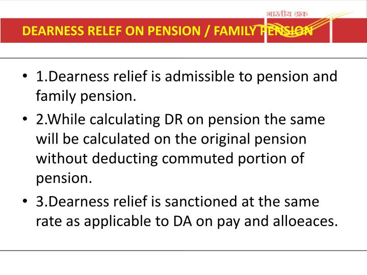 DEARNESS RELEF ON PENSION / FAMILY PENSION