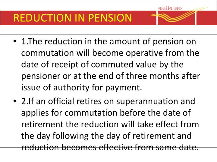 REDUCTION IN PENSION