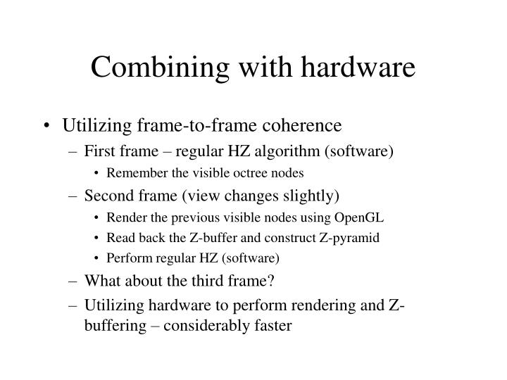 Combining with hardware