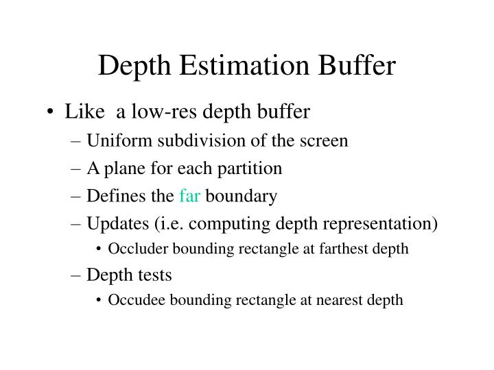 Depth Estimation Buffer
