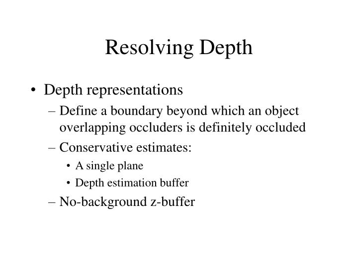 Resolving Depth
