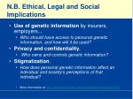 n b ethical legal and social implications