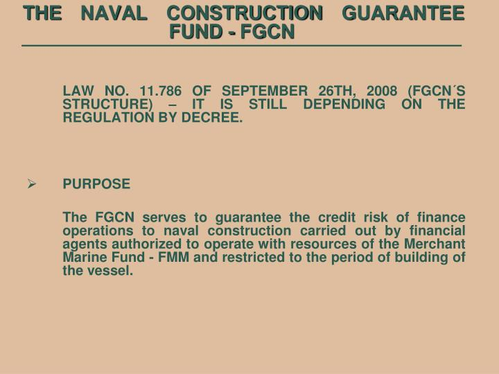 THE NAVAL CONSTRUCTION GUARANTEE FUND - FGCN